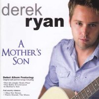 Derek Ryan Mother's son