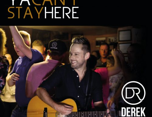 Derek Ryan – Ya Can't Stay Here